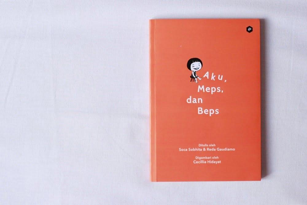 [BOOK REVIEW] Aku, Meps, dan Beps Karya Soca Sobhita dan Reda Gaudiamo (1)