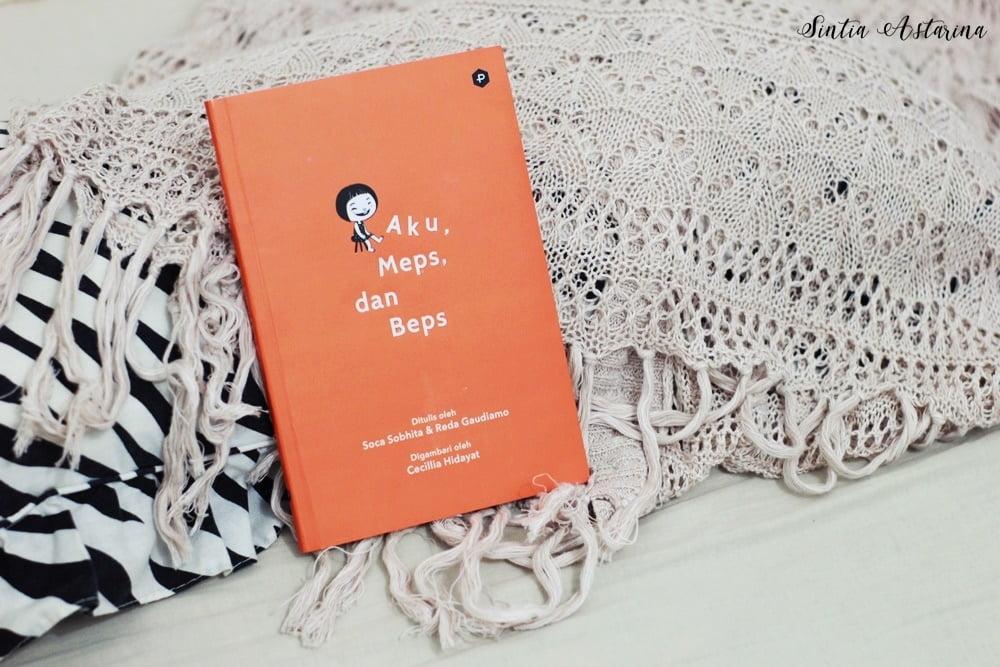 [BOOK REVIEW] Aku, Meps, dan Beps Karya Soca Sobhita dan Reda Gaudiamo